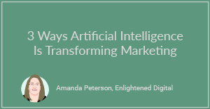 3 Ways AI Is Transforming Marketing