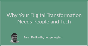 Why Your Digital Transformation Needs People and Tech