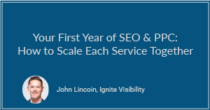 Your First Year of SEO & PPC: How to Scale Each Service Together