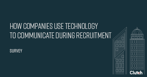 How Companies Use Technology to Communicate During Recruitment