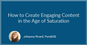 How to Create Engaging Content in the Age of Saturation